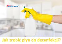 jak zrobić płyn dezynfekujący